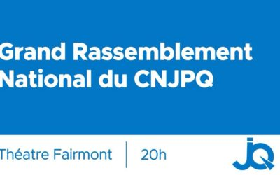 Grand Rassemblement national du CNJPQ